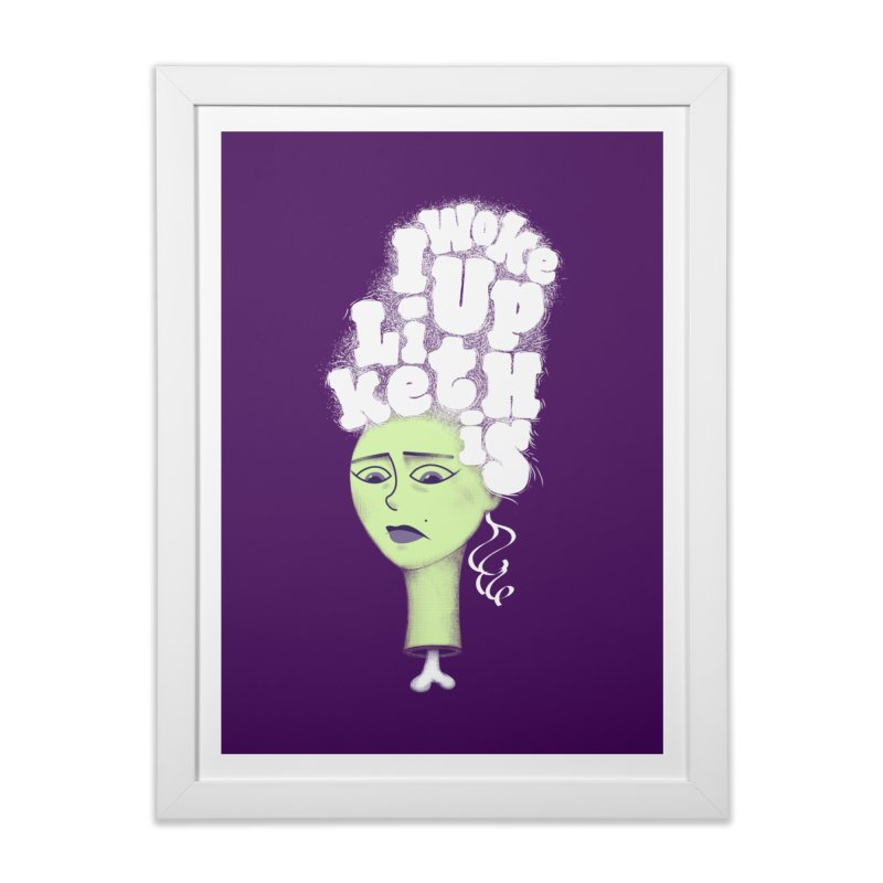 I Woke Up Like This Home Framed Fine Art Print by Jana Artist Shop