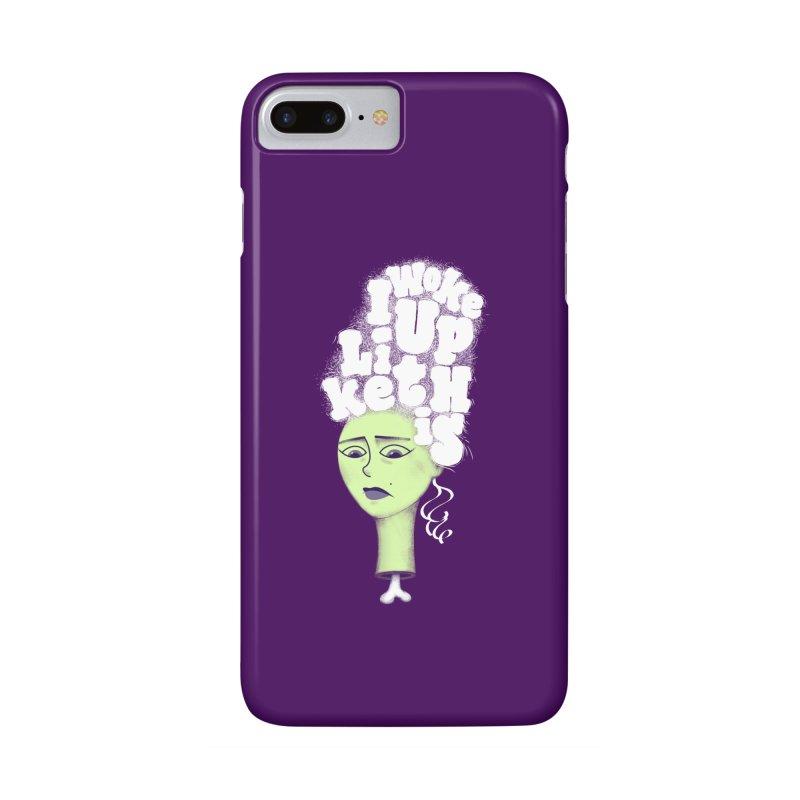 I Woke Up Like This Accessories Phone Case by Jana Artist Shop