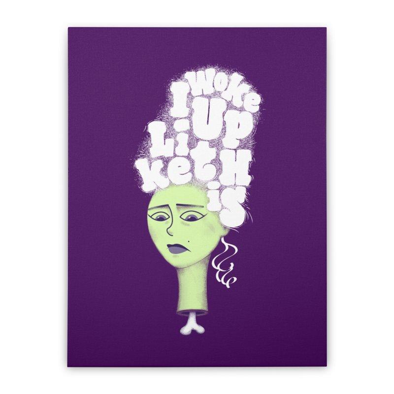 I Woke Up Like This   by Jana Artist Shop