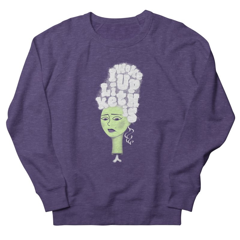 I Woke Up Like This Women's Sweatshirt by Jana Artist Shop