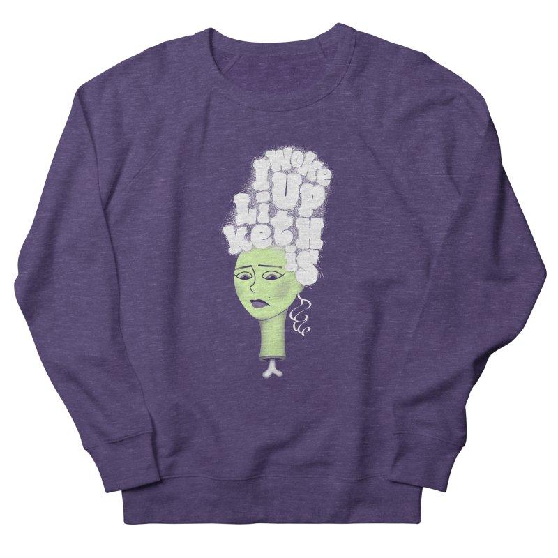 I Woke Up Like This Men's Sweatshirt by Jana Artist Shop