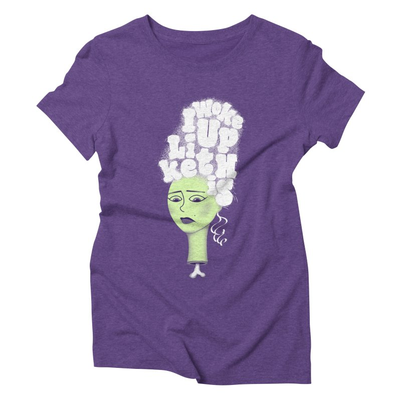 I Woke Up Like This Women's Triblend T-shirt by Jana Artist Shop