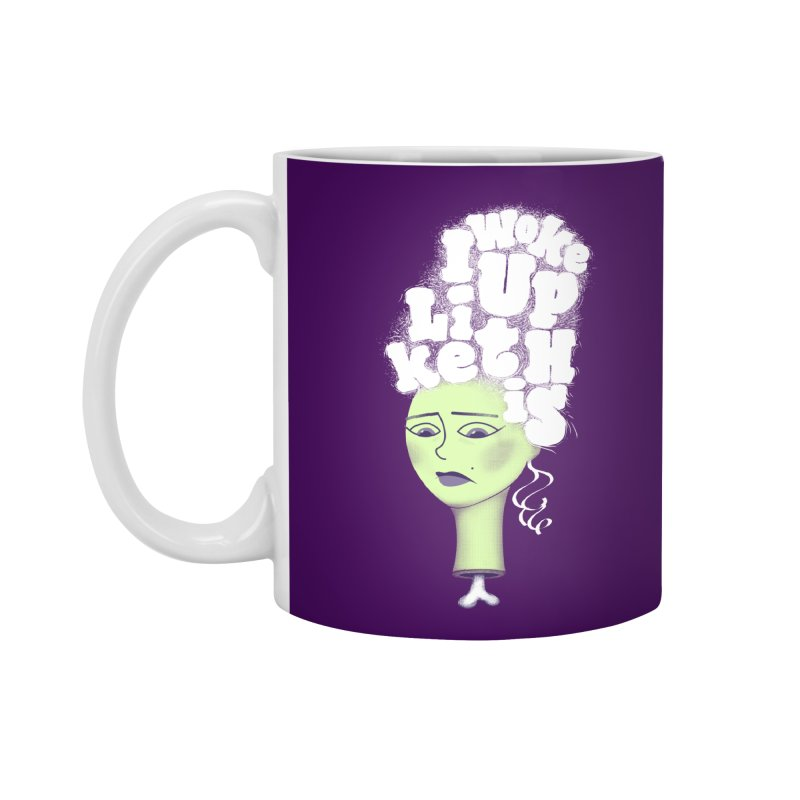 I Woke Up Like This Accessories Mug by Jana Artist Shop