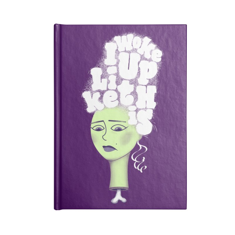 I Woke Up Like This Accessories Notebook by Jana Artist Shop