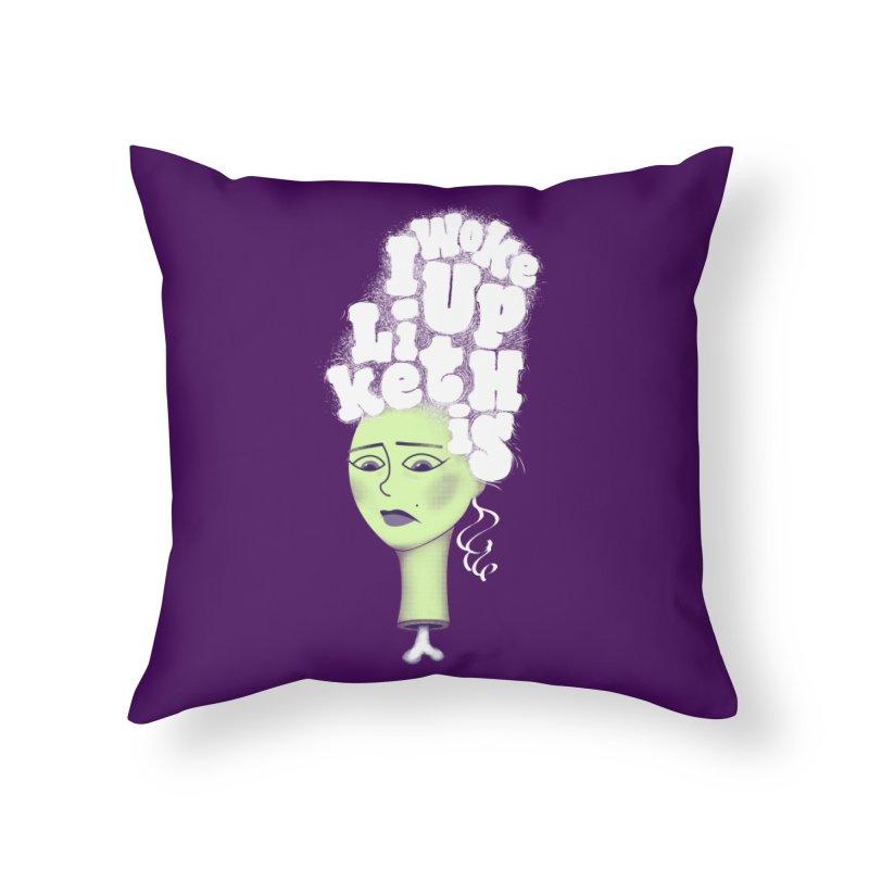 I Woke Up Like This Home Throw Pillow by Jana Artist Shop