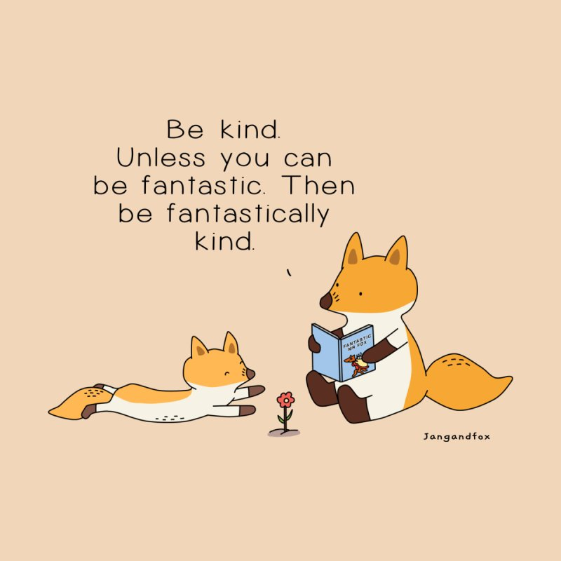 Be Kind by Jangandfox's Artist Shop