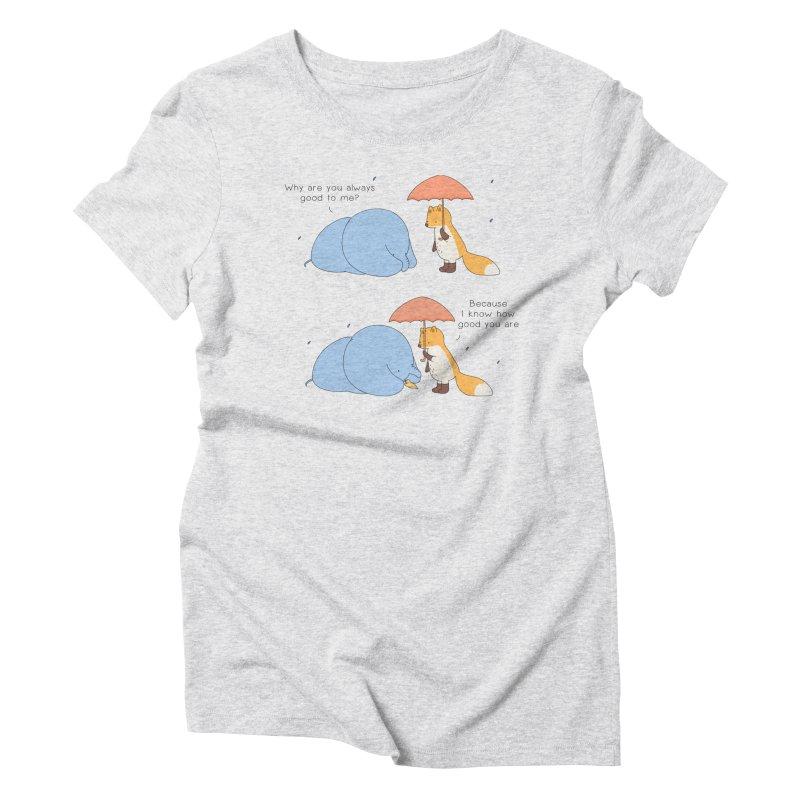 You're Good Women's T-Shirt by Jangandfox x Threadless Artist Shop