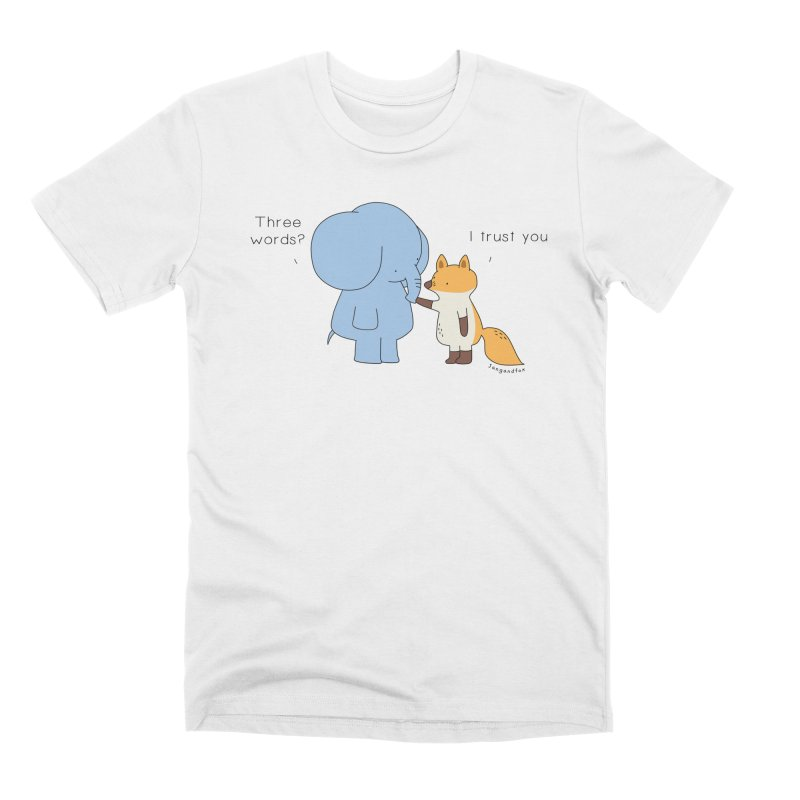 I Trust You Men's Premium T-Shirt by Jangandfox's Artist Shop