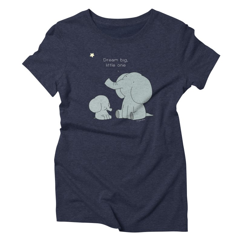 Dream Big, Little One Women's T-Shirt by Jangandfox x Threadless Artist Shop