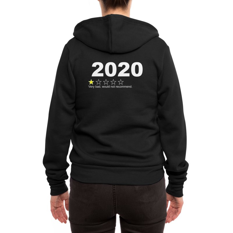 2020 Very Bad Would Not Recommend Women's Zip-Up Hoody by The Tee Supply Co