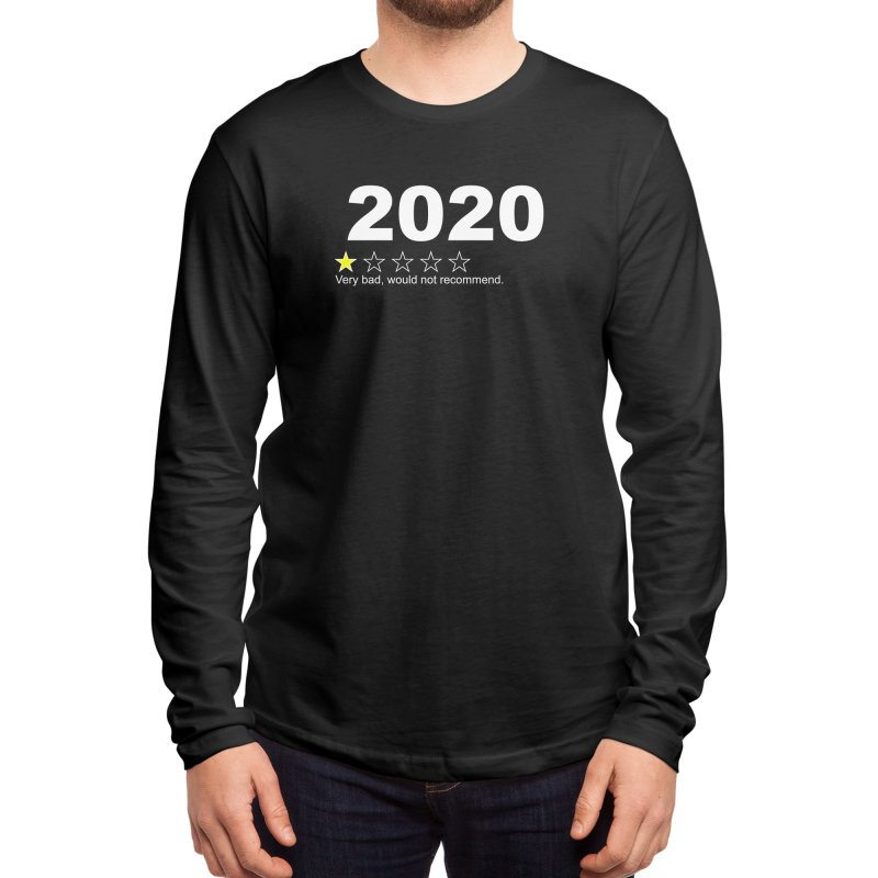 2020 Very Bad Would Not Recommend Men's Longsleeve T-Shirt by The Tee Supply Co