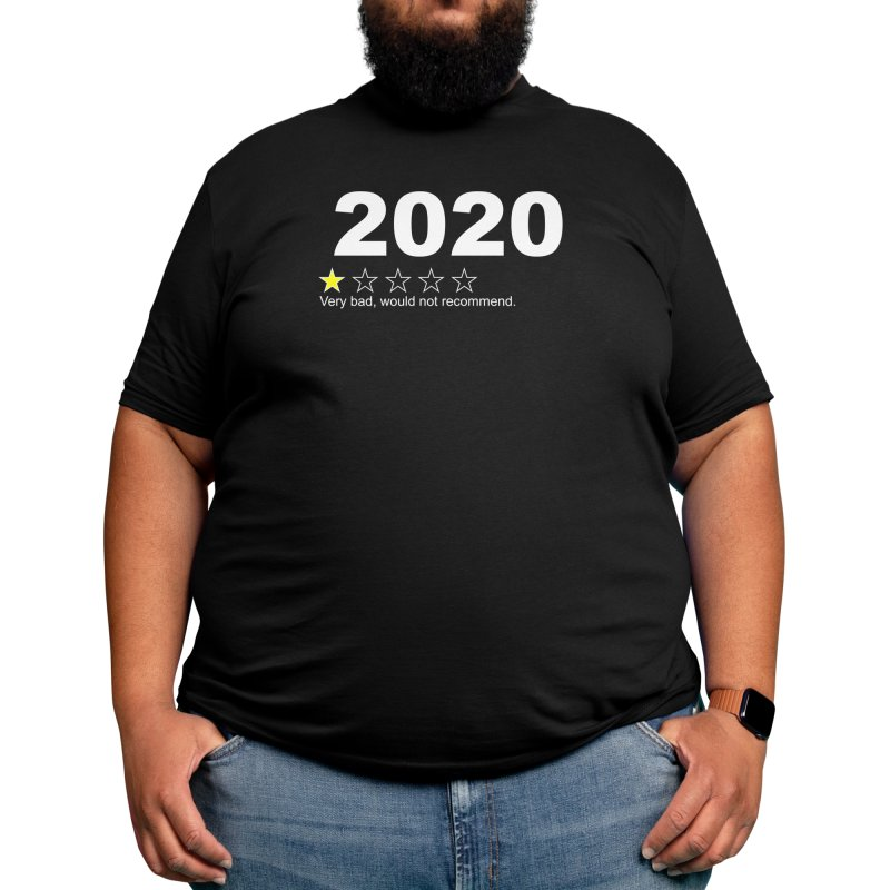 2020 Very Bad Would Not Recommend Men's T-Shirt by The Tee Supply Co