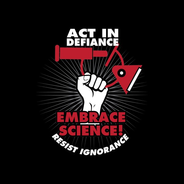 image for Embrace Science Resist Ignorance