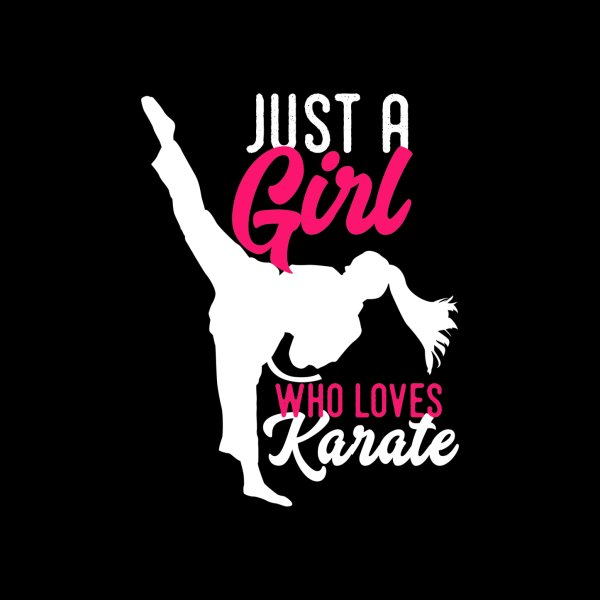 Design for Just a Girl Who Loves Karate