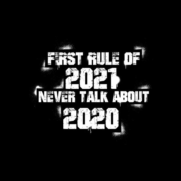 image for First Rule of 2021 Never Talk About 2020