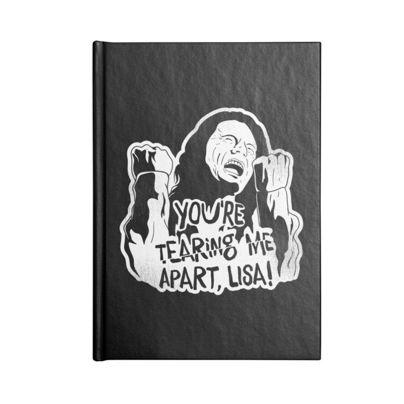 You're Tearing Me Apart Lisa Accessories Notebook by japdua's Artist Shop
