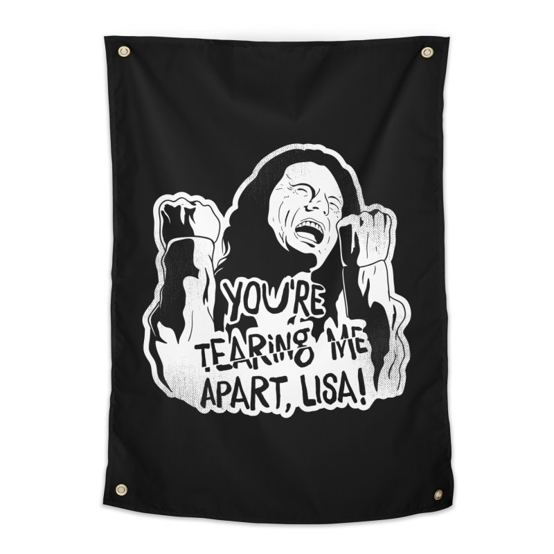 You're Tearing Me Apart Lisa Home Tapestry by japdua's Artist Shop