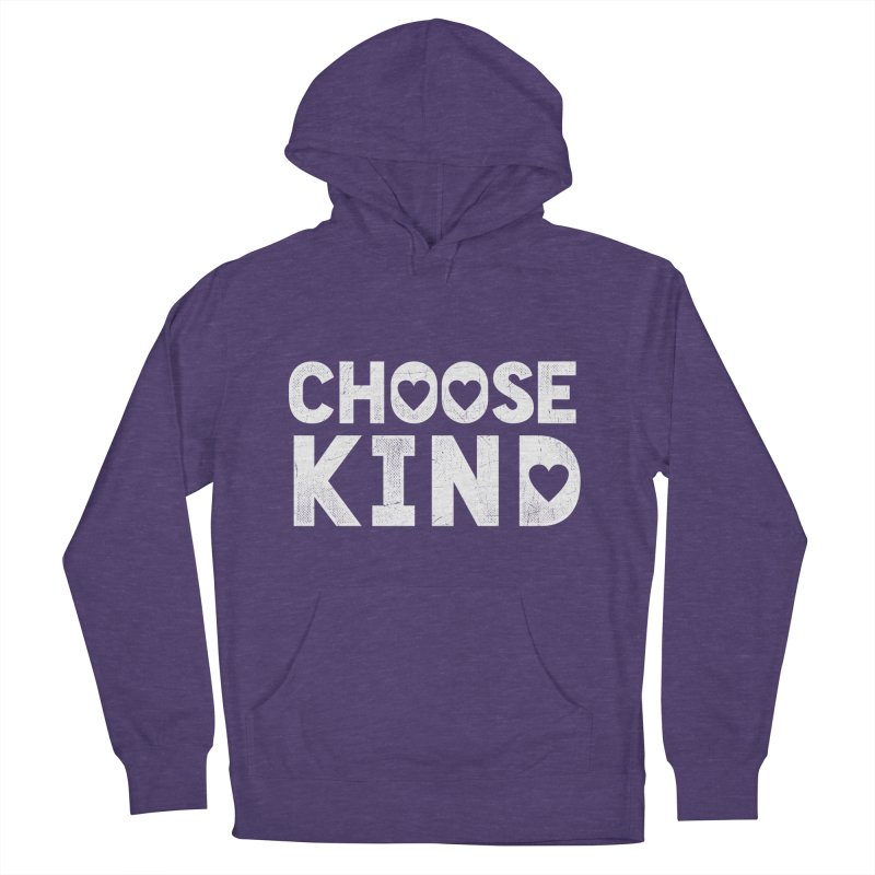 Choose Kind Women's Pullover Hoody by japdua's Artist Shop