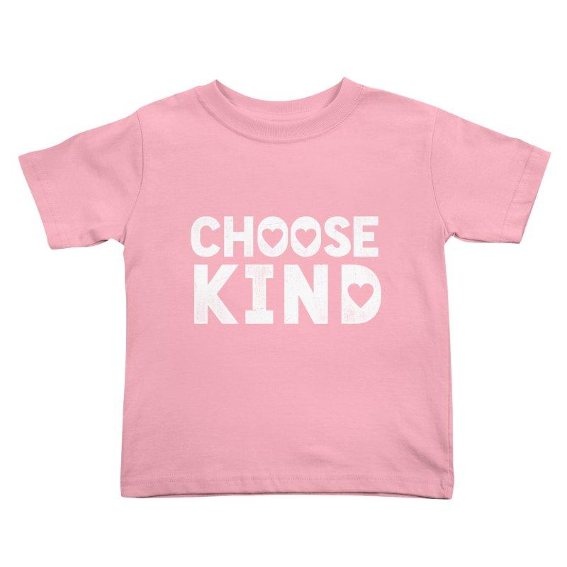 Choose Kind Kids Toddler T-Shirt by japdua's Artist Shop