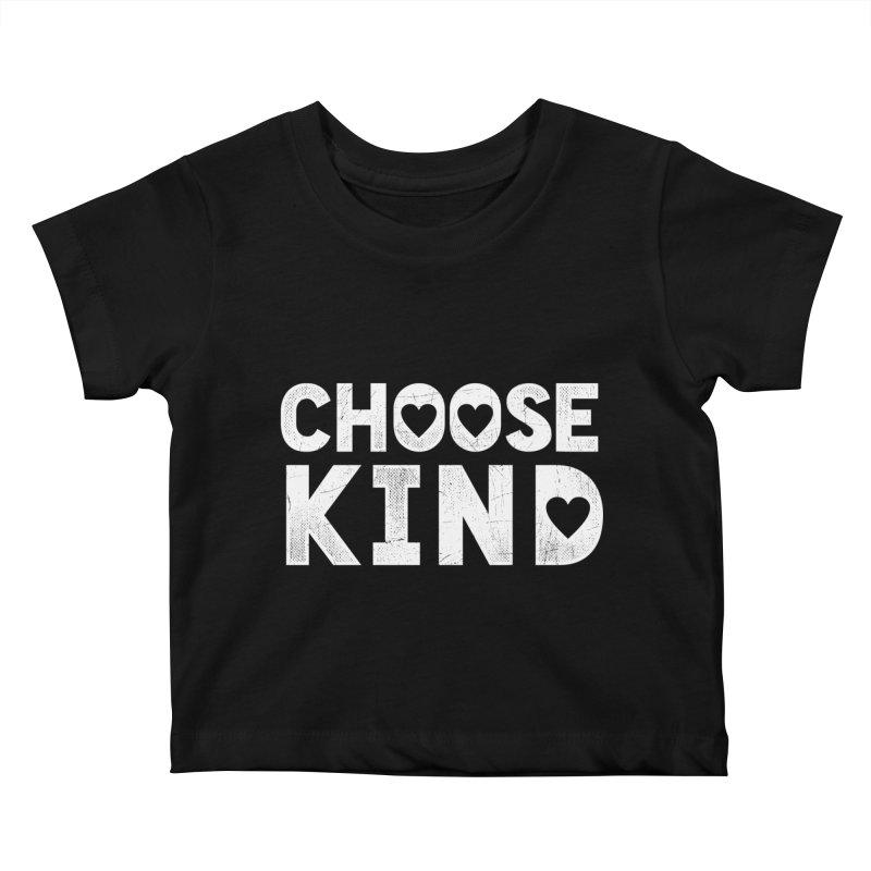 Choose Kind Kids Baby T-Shirt by japdua's Artist Shop
