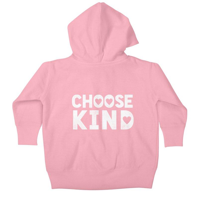 Choose Kind Kids Baby Zip-Up Hoody by japdua's Artist Shop