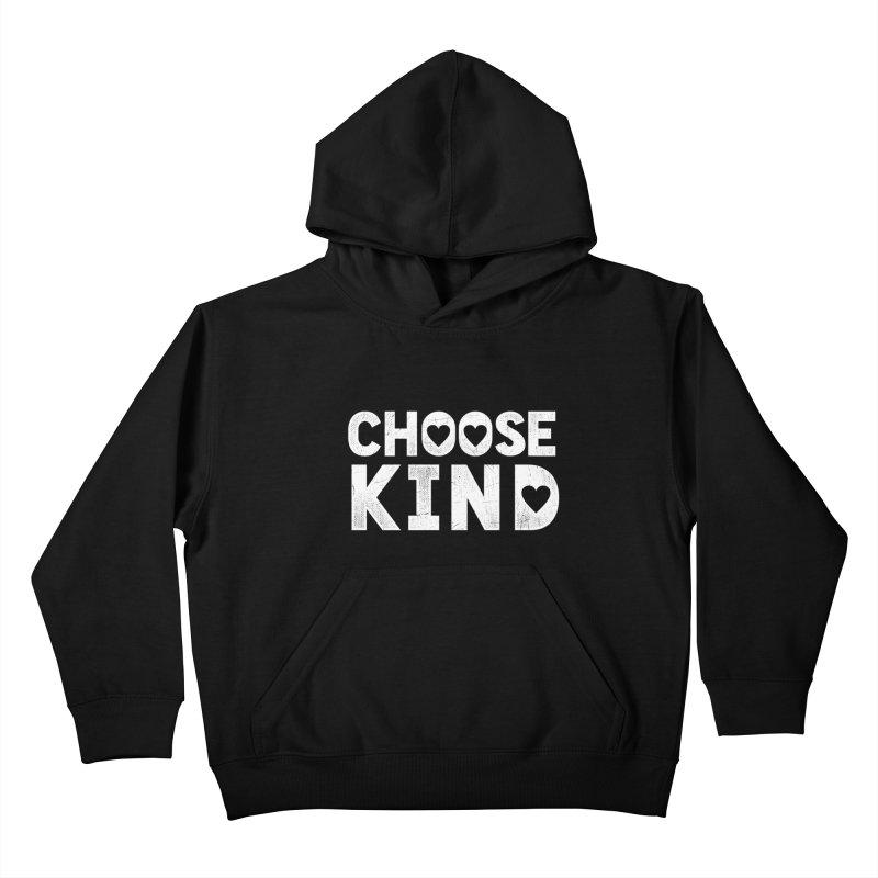 Choose Kind Kids Pullover Hoody by japdua's Artist Shop