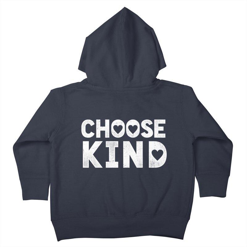 Choose Kind Kids Toddler Zip-Up Hoody by japdua's Artist Shop