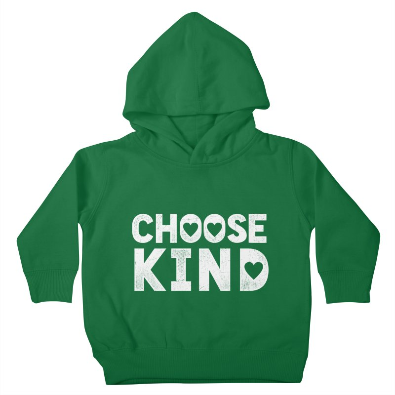 Choose Kind Kids Toddler Pullover Hoody by japdua's Artist Shop