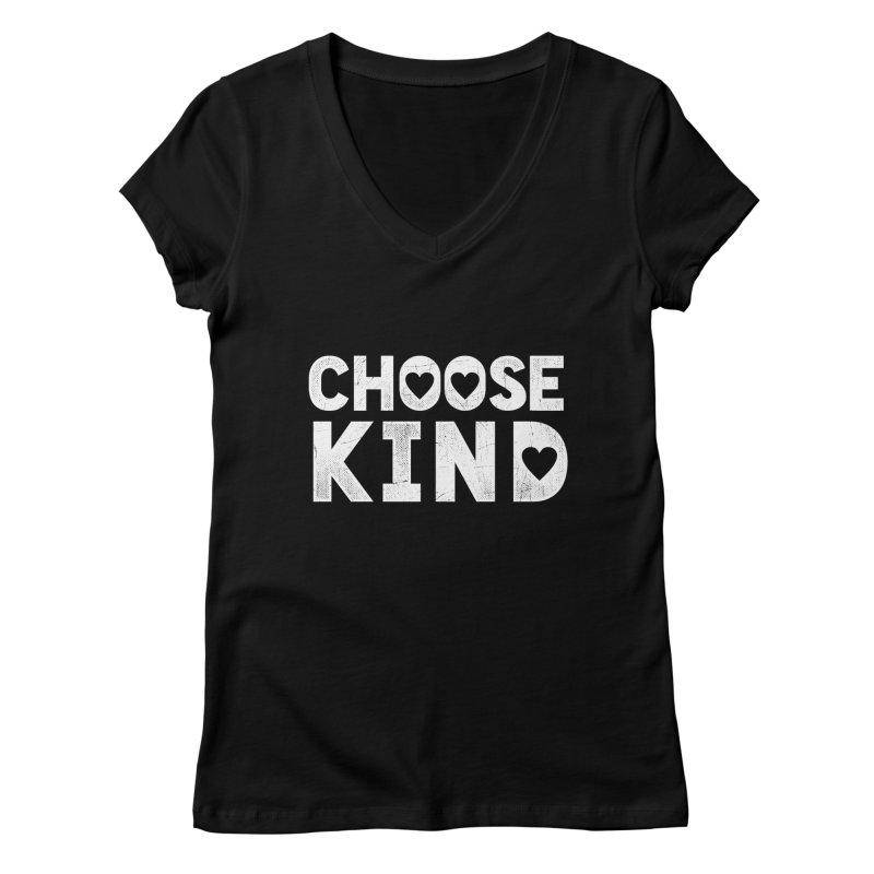 Choose Kind Women's V-Neck by japdua's Artist Shop