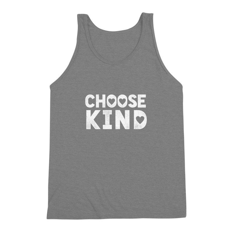 Choose Kind Men's Triblend Tank by japdua's Artist Shop