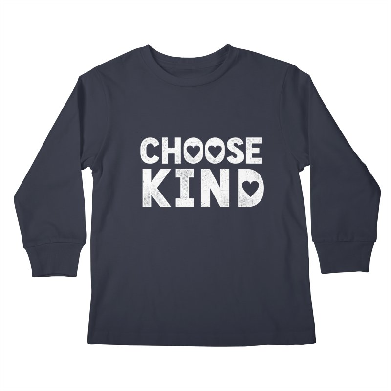 Choose Kind Kids Longsleeve T-Shirt by japdua's Artist Shop