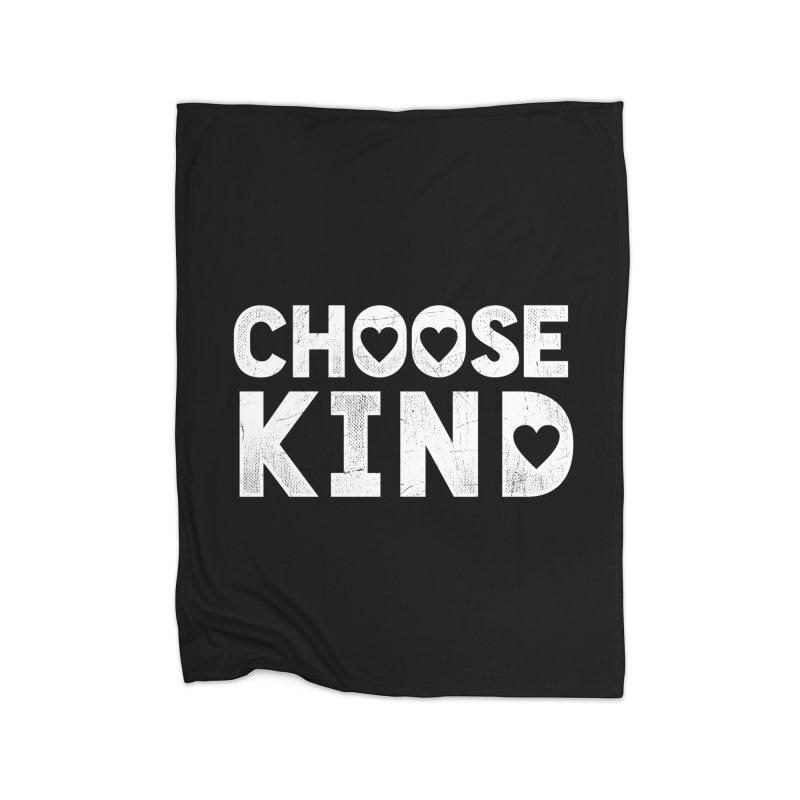 Choose Kind Home Blanket by japdua's Artist Shop