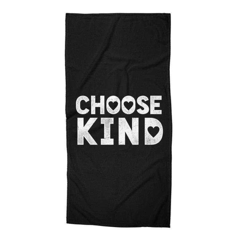 Choose Kind Accessories Beach Towel by japdua's Artist Shop