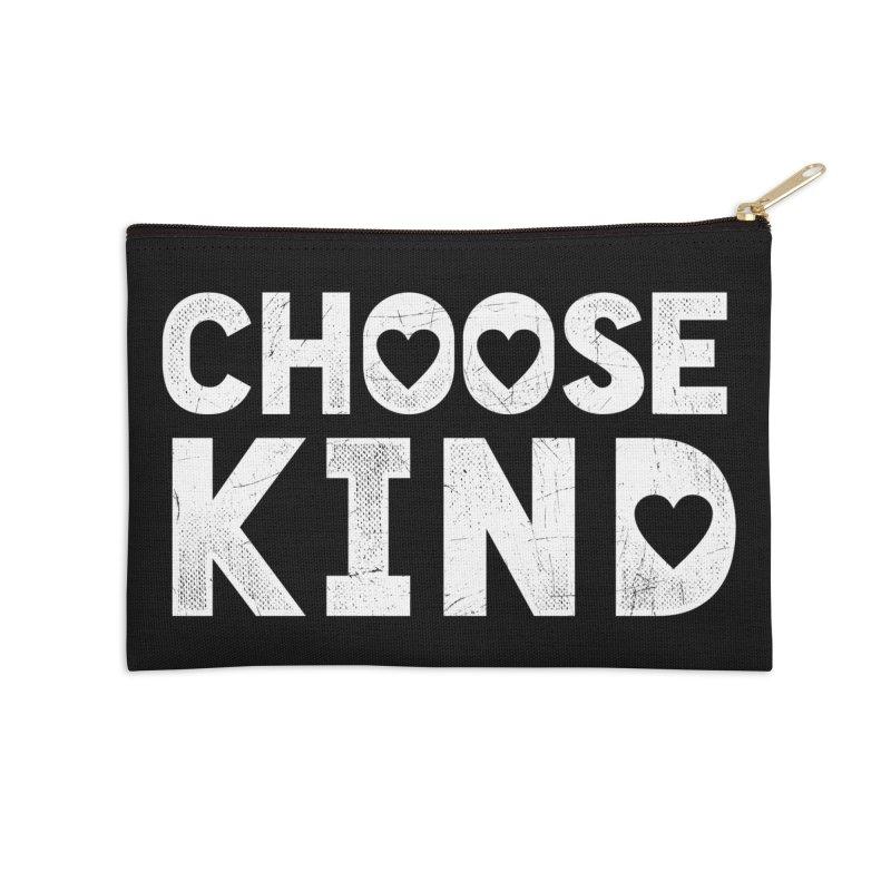 Choose Kind Accessories Zip Pouch by japdua's Artist Shop