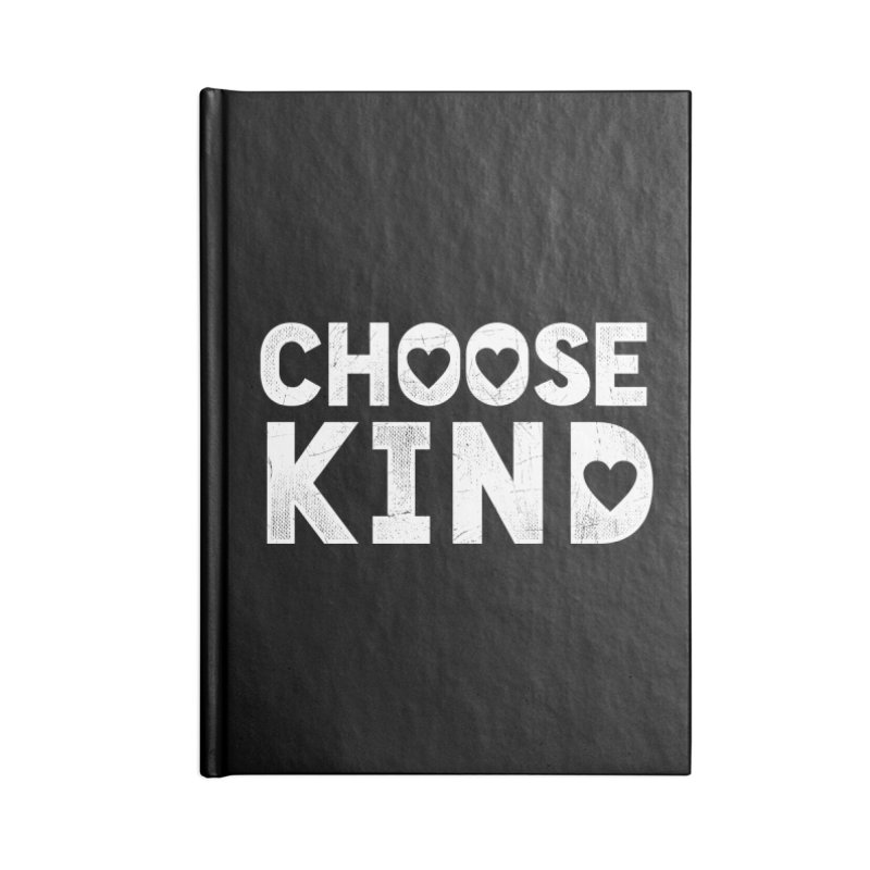 Choose Kind Accessories Blank Journal Notebook by japdua's Artist Shop
