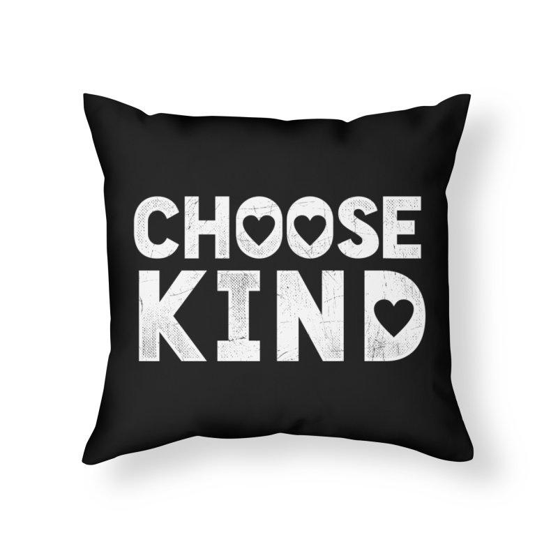 Choose Kind Home Throw Pillow by japdua's Artist Shop