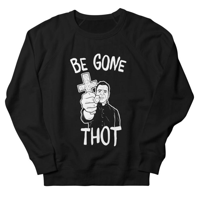 Be Gone Thot Women's Sweatshirt by japdua's Artist Shop