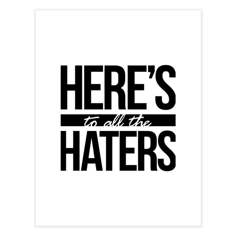 Here's to all the haters Home Bath Mat by jaredslyterdesign's Artist Shop