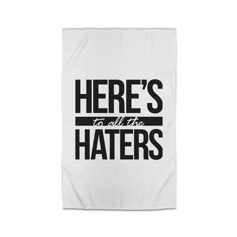 Here's to all the haters Home Rug by jaredslyterdesign's Artist Shop