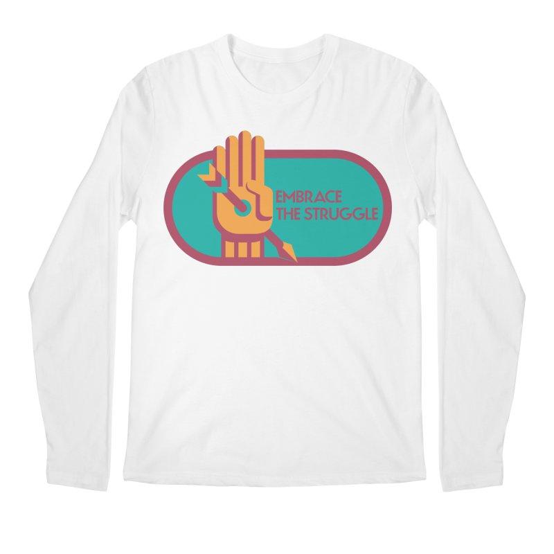 Embrace the Struggle Men's Longsleeve T-Shirt by jaredslyterdesign's Artist Shop