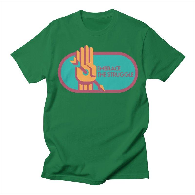 Embrace the Struggle Women's Unisex T-Shirt by jaredslyterdesign's Artist Shop
