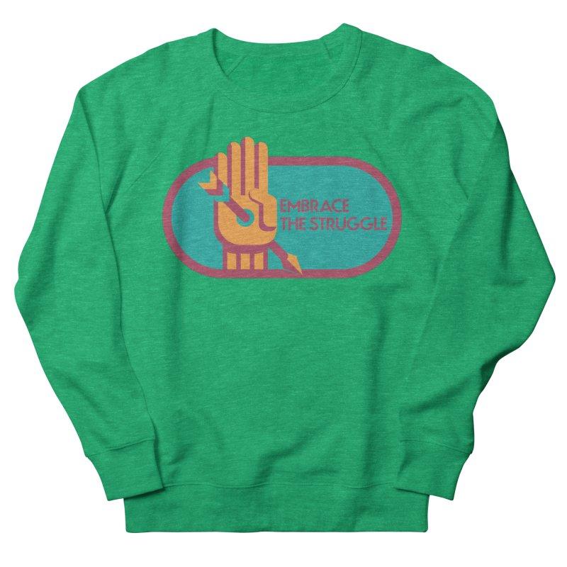 Embrace the Struggle Men's Sweatshirt by jaredslyterdesign's Artist Shop