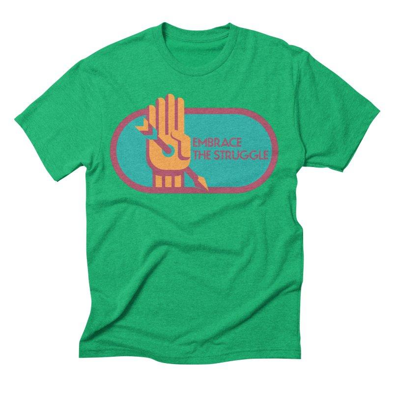 Embrace the Struggle Men's Triblend T-Shirt by jaredslyterdesign's Artist Shop