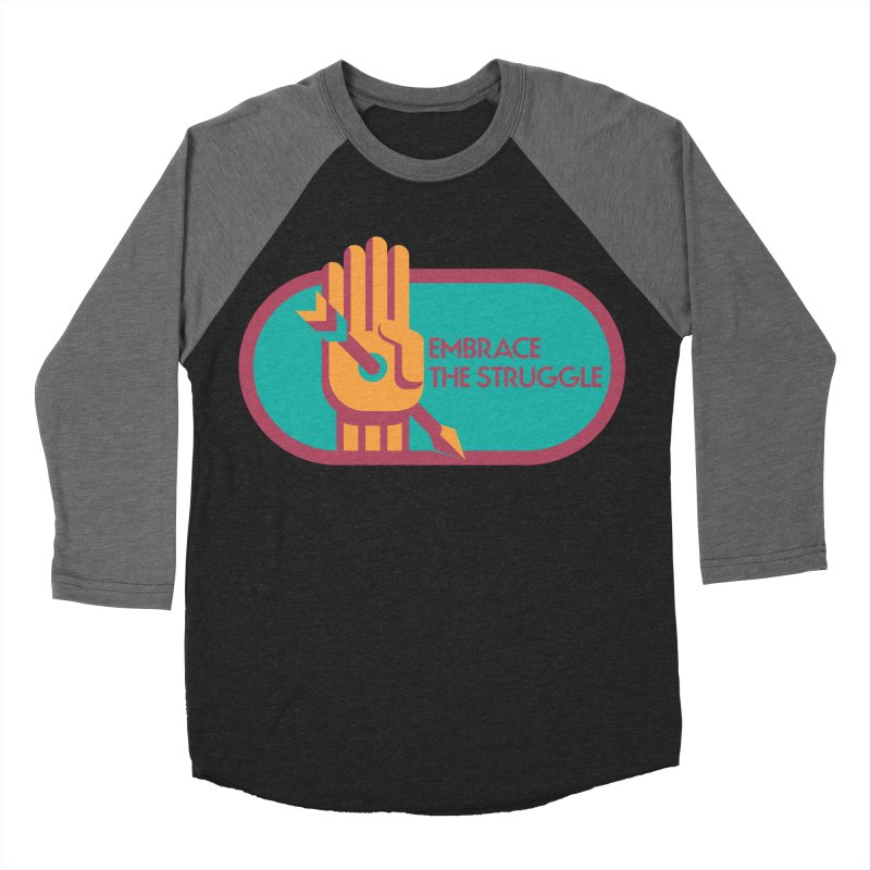 Embrace the Struggle Women's Baseball Triblend T-Shirt by jaredslyterdesign's Artist Shop