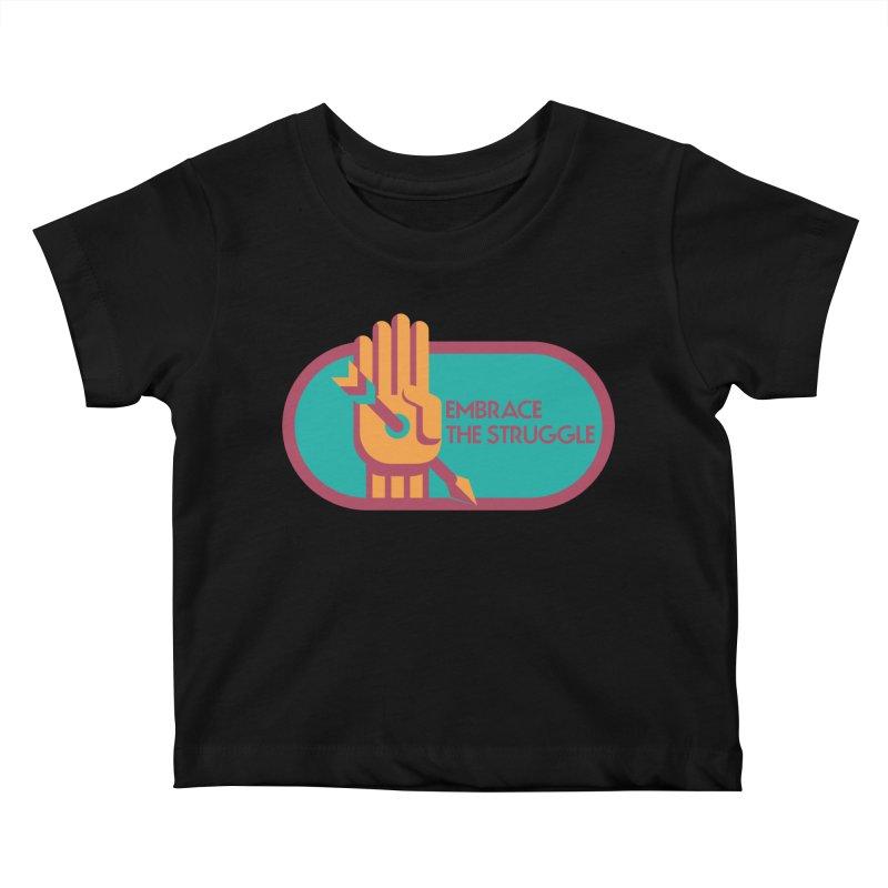 Embrace the Struggle Kids Baby T-Shirt by jaredslyterdesign's Artist Shop