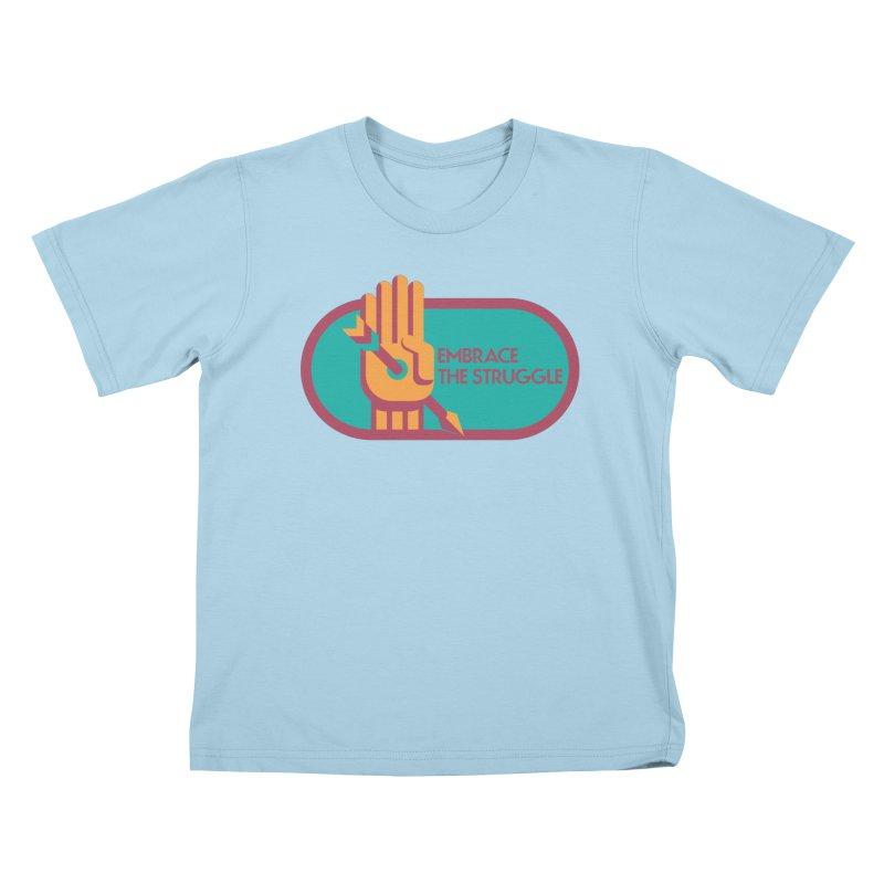 Embrace the Struggle Kids T-Shirt by jaredslyterdesign's Artist Shop