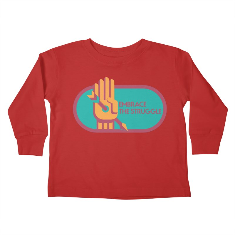 Embrace the Struggle Kids Toddler Longsleeve T-Shirt by jaredslyterdesign's Artist Shop