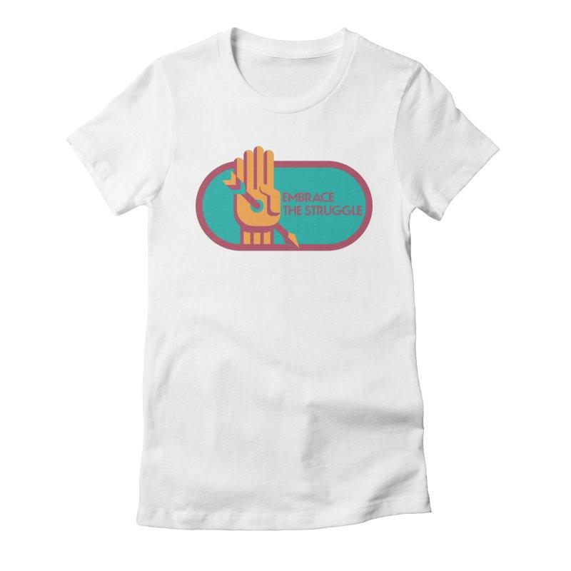 Embrace the Struggle Women's Fitted T-Shirt by jaredslyterdesign's Artist Shop