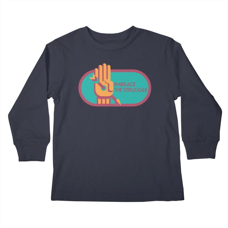 Embrace the Struggle Kids Longsleeve T-Shirt by jaredslyterdesign's Artist Shop