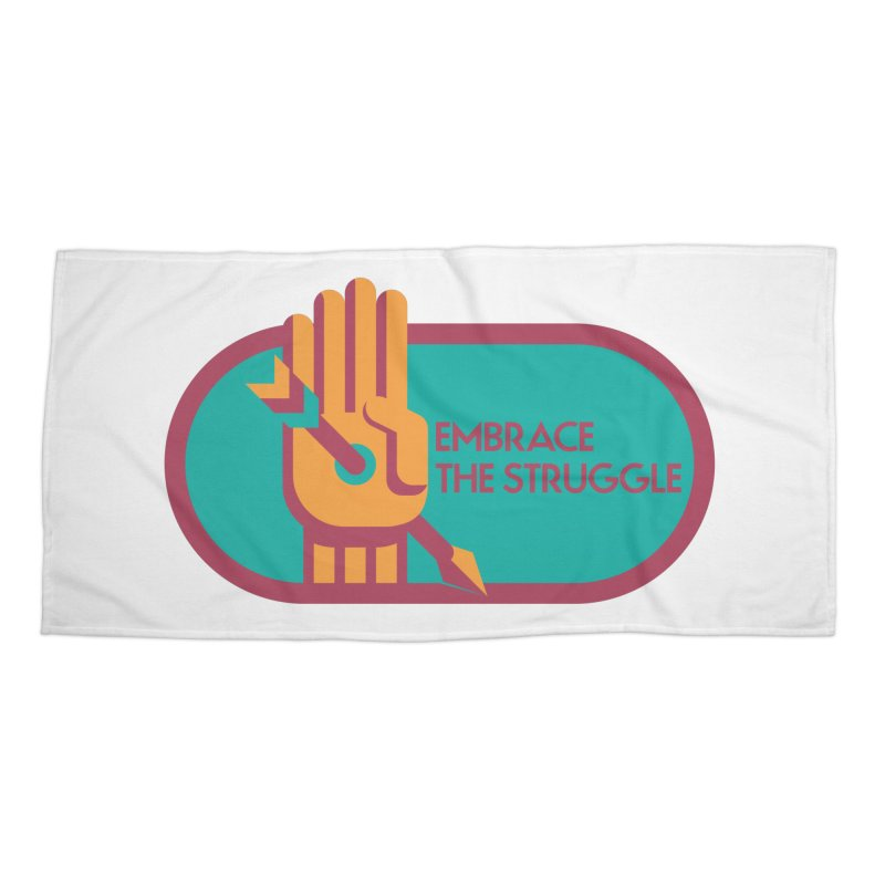 Embrace the Struggle Accessories Beach Towel by jaredslyterdesign's Artist Shop